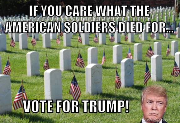 If you value what these souls died for, vote for Trump!