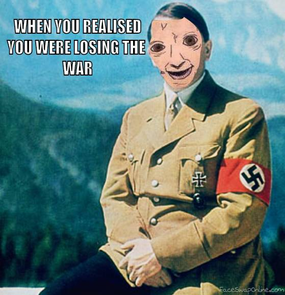 WHEN YOU REALIZE THAT HITLER WAS STUPID