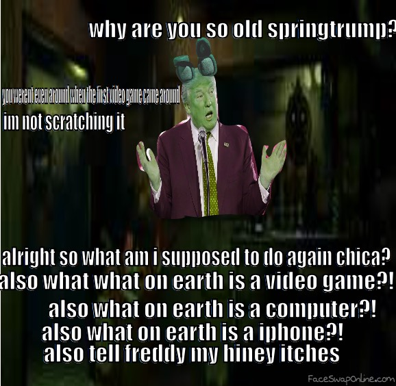springtrump is so old