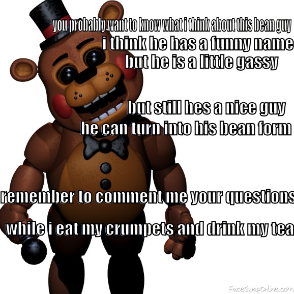 toy freddy in......bean reaction