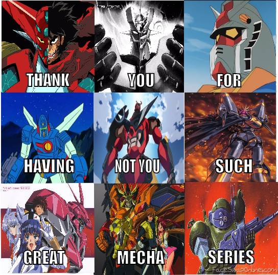 Thank You Not You Mecha Anime Edition