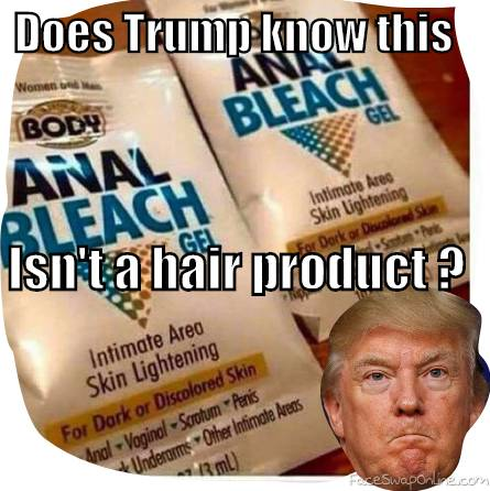 Trump anal hair bleach