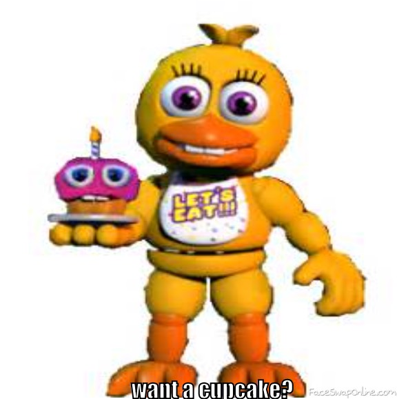 chica offers you a cupcake. what do would you do? comment this pic and tell me what you would do