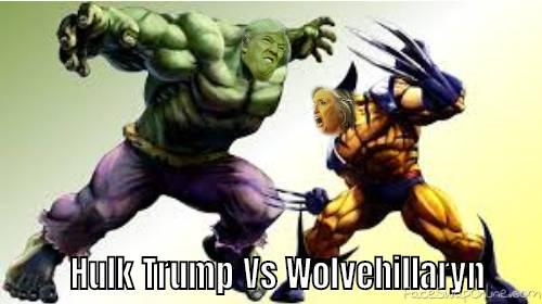 Hulk Trump Vs Wolvehillaryn