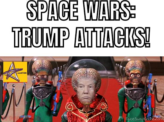 SPACE WARS: TRUMP ATTACKS!