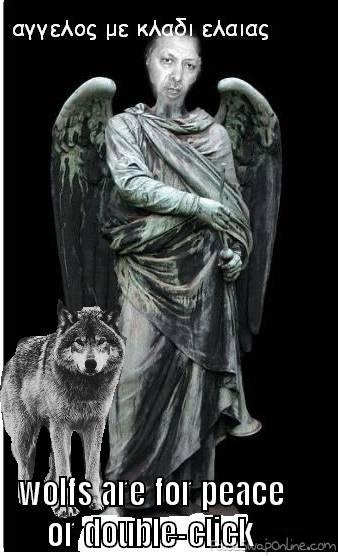 Erndogan and wolfs are peace?