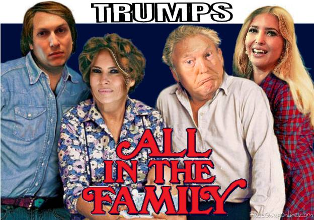 Trump's - All In The Family