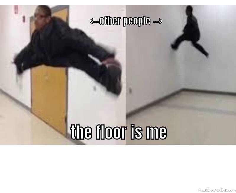the floor is me