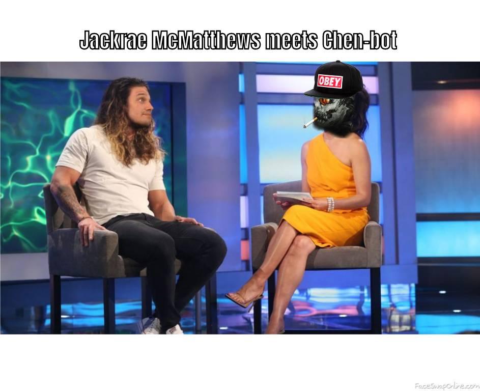 Jackrae McMatthews meets Chen-bot