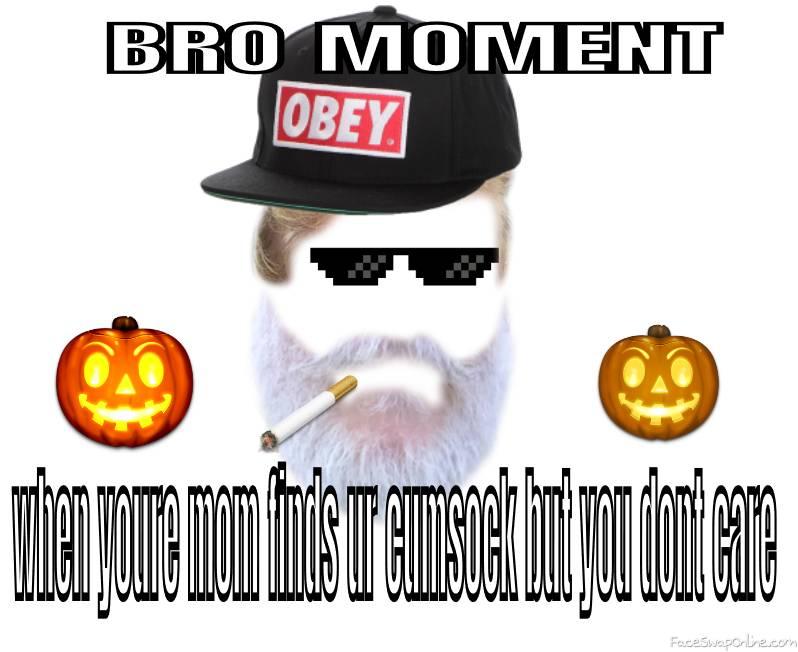 bro moment