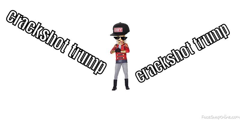 Crackshot trump
