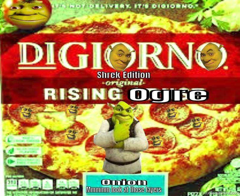 Digiorno Shrek edition Onion flavored