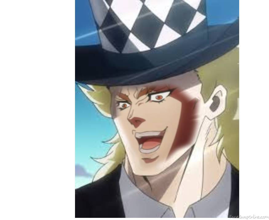 you where expecting speedwagon but it was me, Dio!!!