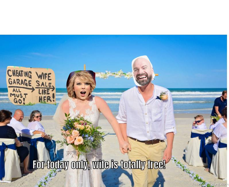 Taylor Swift's beach wedding to Bald Guy, with an interesting offer...
