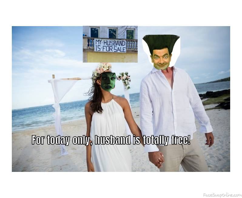 Wicked Witch of the West beach wedding to Mr Bean, with an intriguing offer...