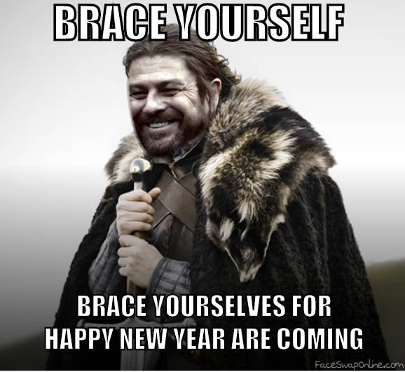 Brace yourself for a happy new year
