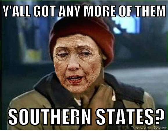 Hillary Clinton - Yall Got Anymore of them Southern States?