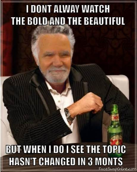 I don't always watch B&B